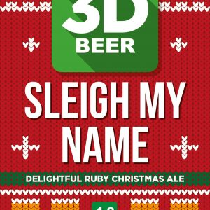 Ale – Sleigh My Name (3D Beer)